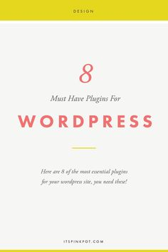 8 Must have plug-ins for wordpress. Blogging Posts - PinkPot