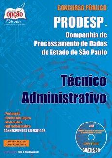 Apostila Concurso Companhia de Processamento de Dados do Estado de São Paulo - PRODESP / 2013: - Cargo: TÉCNICO ADMINISTRATIVO