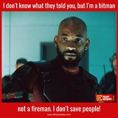 DeadShot Quotes in Sucide Squad I dont know what they told you, But I am a hitman, not a fireman, I dont save people Suicide Squad Quotes Hollywood Quotes, Deadshot, Joker Quotes, Joker And Harley, Badass Quotes, Confused, Marvel Dc, Movies And Tv Shows, Squad