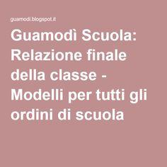 Guamodì Scuola: Relazione finale della classe - Modelli per tutti gli ordini di…