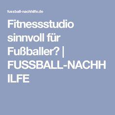 Fitnessstudio sinnvoll für Fußballer? | FUSSBALL-NACHHILFE