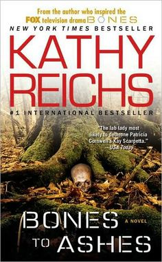 Bones to Ashes by Kathy Reichs...this is such a good series, but way different than the tv show.
