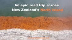 An epic road trip across New Zealand- North Island