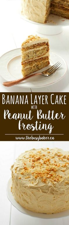 Banana Cake with Fluffy Peanut Butter Frosting http://www.thebusybaker.ca