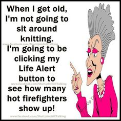 ring life alert, hot fire fighters show up, grandma want to hang out? Firefighter Shows, Firefighter Pictures, Hot Firefighters, Life Alert, Nurse Humor, Adult Humor, Getting Old, Make You Smile, Laugh Out Loud