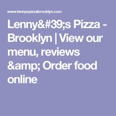 Lenny's Pizza  - Brooklyn  | View our menu, reviews & Order food online