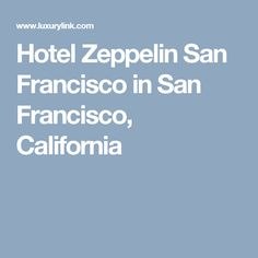Hotel Zeppelin San Francisco in San Francisco, California