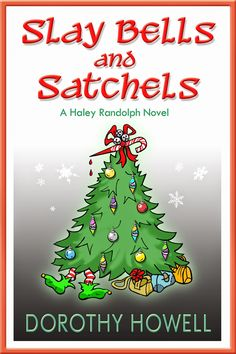 A Girl and Her Kindle: Slay Bells and Satchels (Haley Randolph Mystery Book 5) by Dorothy Howell Excerpt
