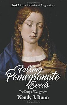 Falling Pomegranate Seeds, volume one of the Katherine of Aragon Story by Australian author Wendy J. Dunn, offers original insight into the future Queen of…