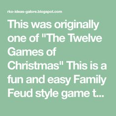 """This was originally one of """"The Twelve Games of Christmas"""" This is a fun and easy Family Feud style gameto play with a large grou..."""