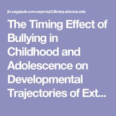 The Timing Effect of Bullying in Childhood and Adolescence on Developmental Trajectories of Externalizing Behaviors - 2775.full.pdf