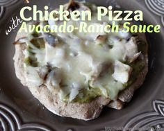 Chicken Pizza Avocado Ranch Sauce