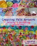How to Make Felt - Creating Felt Artwork
