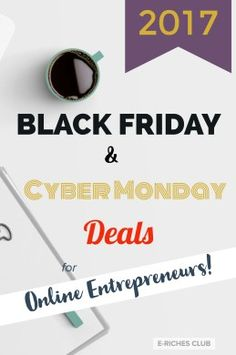Black Friday and Cyber Monday Deals for Online Entrepreneurs 2017