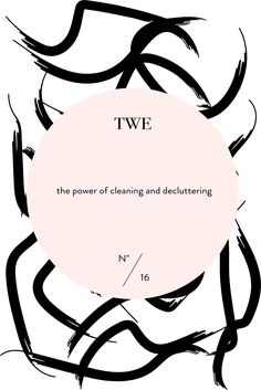 The Wellness Edition No. 16 'The Power of Cleaning and Decluttering' #thwellnessedition #twe #graphicdesign #phylleli #designer #wellnessblogger #minimalism #cleaning #decluttering