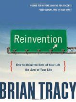 BOOK: Reinvention: How to Make the Rest of Your Life the Best of Your Life by Brian Tracy **These Brian Tracy programs will change your life. Brian Tracy Quotes, Life Changing Books, Personal Development Books, Great Life, Reading Levels, Be True To Yourself, Retirement Planning, Leadership, Books To Read