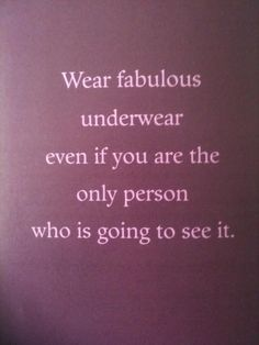 Ha! Love this. And don't forget to match bra & panties