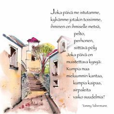 Kuvahaun tulos haulle tommy tabermannin kauneimmat runot Finnish Words, Music Quotes, Finland, Motivational Quotes, Thoughts, Sayings, Life, Google Search, Motivation Quotes