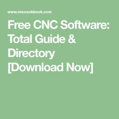 Free CNC Software: Total Guide & Directory [Download Now]