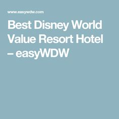 Best Disney World Value Resort Hotel – easyWDW