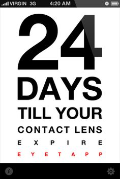 Eyetapp - by Tapp 2 Media. Keeps track of when contact lens expire| Nice simple layout | Sends you reminders close to the expiration date | Supports weekly, biweekly, monthly and custom time periods