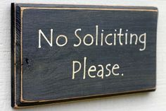 No Soliciting Please - Hand-Painted Wood Sign -Only available in black. $22.00, via Etsy.