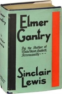 Elmer Gantry by Sinclair Lewis — see the review and meditation on this fantastic book on my blog.
