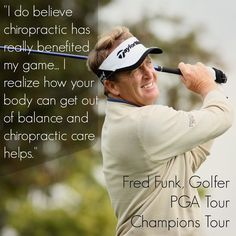 """""""I do believe chiropractic has really benefited my game. I realize how your body can get out of balance and chiropractic care helps."""" Fred Funk, Golfer, PGA Preventive Medicine, PC 212 W. Mishawaka, IN Benefits Of Chiropractic Care, Chiropractic Quotes, Chiropractic Center, Chiropractic Clinic, Family Chiropractic, Acupressure, Acupuncture, Alternative Treatments, Injury Prevention"""
