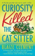 I loved Curiosity Killed the Cat Sitter, the first Dixie Hemingway Mystery by Blaize Clement [Minotaur Books / Macmillan] and searched all o...