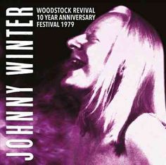 Johnny Winter, live at Woodstock Revival, 10 Year Anniversary Festival 1979 on 8th September 1979. There have been several high profile anniversary reunions for Woodstock 10, 25 and 30 years after thi