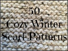 50 Winter Scarf Knitting Patterns for you all to check out: 1. Ewe Ewe Scarf Scarf 2. Beginner's Scarf for Melanie 3. Scarf for Friend 4. The Perfect Scarf Pattern 5. Scarf with a Twist 6. Scarf in Lattice Stitch - Vintage Pattern 7. Silk Bamboo Scarf 8. Scarf to Knit