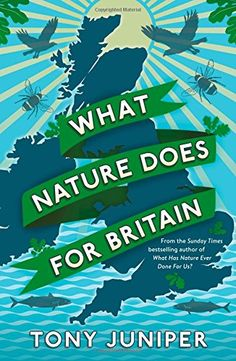 Buy What Nature Does For Britain by Tony Juniper and Read this Book on Kobo's Free Apps. Discover Kobo's Vast Collection of Ebooks and Audiobooks Today - Over 4 Million Titles! Latest Books, New Books, Good Books, The Sunday Times, Environmentalist, Solar Energy, Botany, Book Lists, Free Ebooks