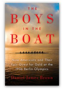 """The Boys in the Boat"" - Daniel J. Brown's thrilling true story of the 1936 University of Washington crew team, which went from obscurity to a gold medal at the 1936 Olympics"