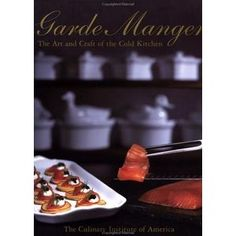 Garde Manger: The Art and Craft of the Cold Kitchen (Culinary Institute of America)