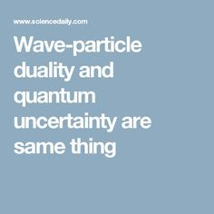 Wave-particle duality and quantum uncertainty are same thing