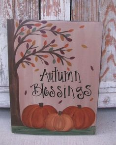 Primitive Fall crafts - Primitive Autumn Blessings Fall Pumpkins with Falling Leaves Hand Painted Wooden Sign Fall Canvas Painting, Autumn Painting, Autumn Art, Fall Paintings, Canvas Paintings, Pumpkin Painting, Painting On Leaves, Tree Paintings, Sign Painting