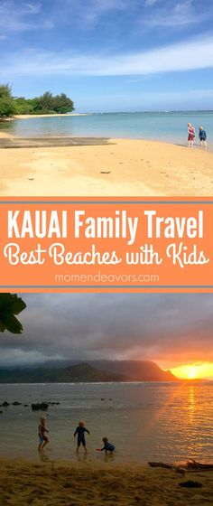 Kauai Family Travel - Best Kauai Beaches with Kids. Details about 5 family-friendly beaches in Kauai, Hawaii.