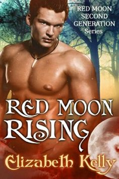 New Adult Books : Elizabeth Kelly - Red Moon Second Generation Series