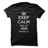 Keep Calm and let AVA Handle it My Personal T-Shirt