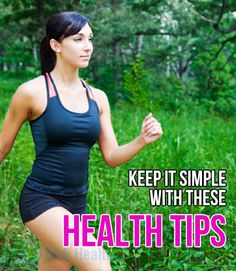 There are a lot of people who spend a lot of time, money and energy, following health tips. #running