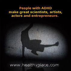 Positive qualities about ADHD.  www.healthyplace.com/adhd/articles/positive-qualities-of-add/