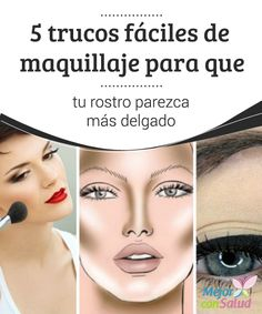 4 trucos fáciles de maquillaje para que tu rostro parezca más delgado  Te explicamos cuatro trucos fáciles y espectaculares de maquillaje para que tu rostro parezca más delgado.¡No te lo pierdas!