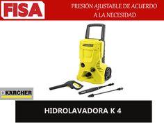 HIDROLAVADORA K4- Presion ajustable FERRETERIA INDUSTRIAL -FISA S.A.S Carrera 25 # 17 - 64 Teléfono: 201 05 55 www.fisa.com.co/ Twitter:@FISA_Colombia Facebook: Ferreteria Industrial FISA Colombia