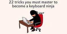 22 Tricks That Can Make Anyone A Keyboard Ninja