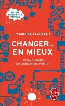 """""""changer en mieux"""" de M.Lejoyeux"""