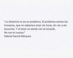 La distancia no es un problema.....Gabriel García Márquez.