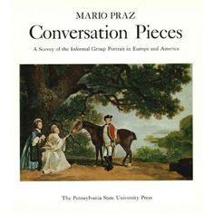 conversation pieces; a survey of the informal group portrait in europe and america.