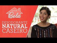 Como fazer um DESODORANTE NATURAL CASEIRO | Bela Gil - YouTube