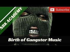 NBK ACADEMY: Birth Of Gangster Music (MUST SEE!) - YouTube