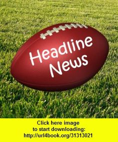 Headline News: Pro Football News Edition HD, iphone, ipad, ipod touch, itouch, itunes, appstore, torrent, downloads, rapidshare, megaupload, fileserve